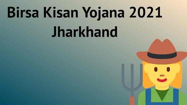 Birsa Kisan Yojana