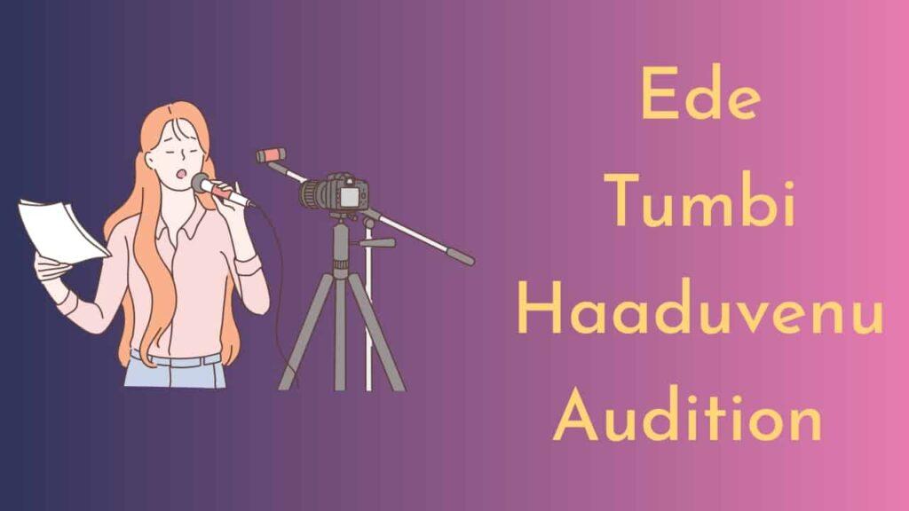 Ede Tumbi Haaduvenu Audition