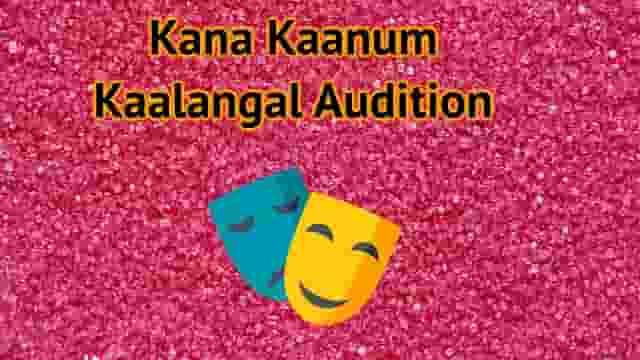 Kana Kaanum Kaalangal Audition
