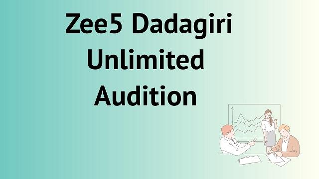 Dadagiri Audition